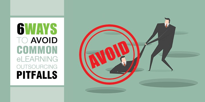 6-ways-elearning-outsourcing-pitfalls-avoid