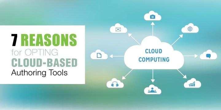 7-reasons-opting-cloud-based-authoring-tool