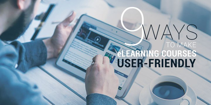 9-ways-to-make-elearning-courses-user-friendly