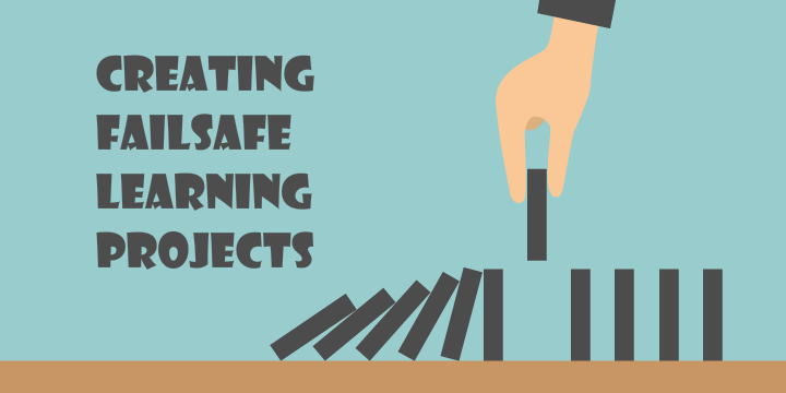 creating-failsafe-learning-projects