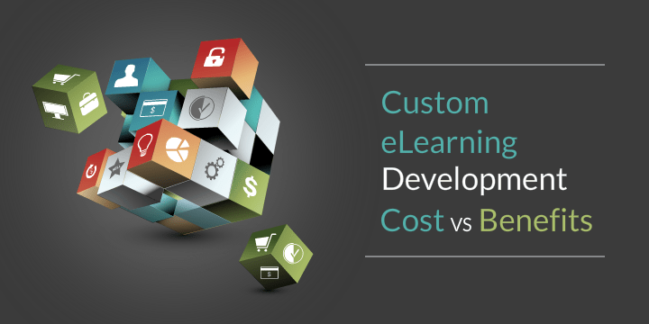 custom-elearning-development-cost-benefit