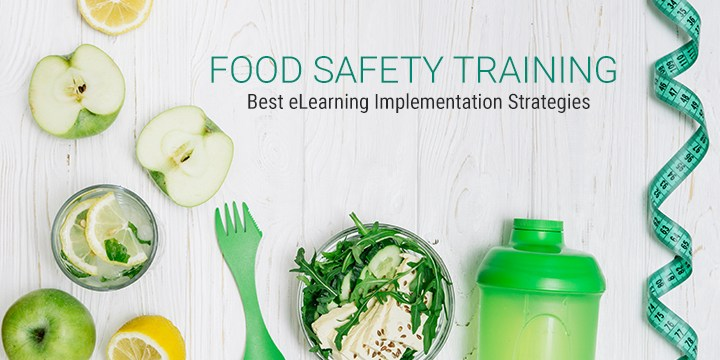 Why is eLearning Important for Food and Safety Industry