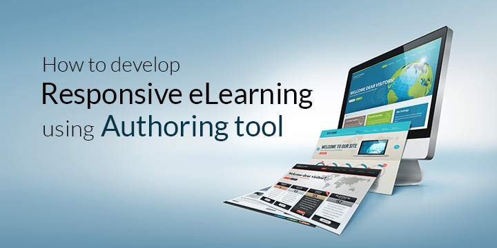 how-to-develop-responsive-eLearning-using-authoring-tool
