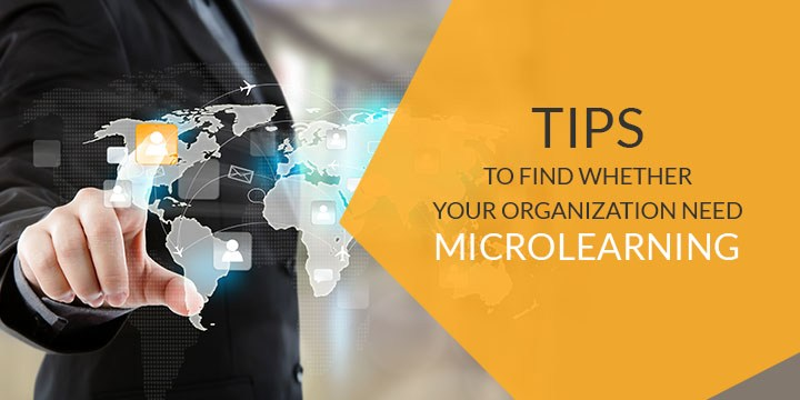 tips-to-find-whether-your-organization-need-microlearning