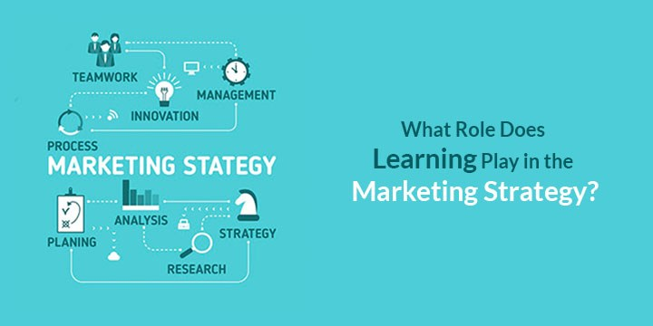 what-role-learning-play-in-marketing-strategy