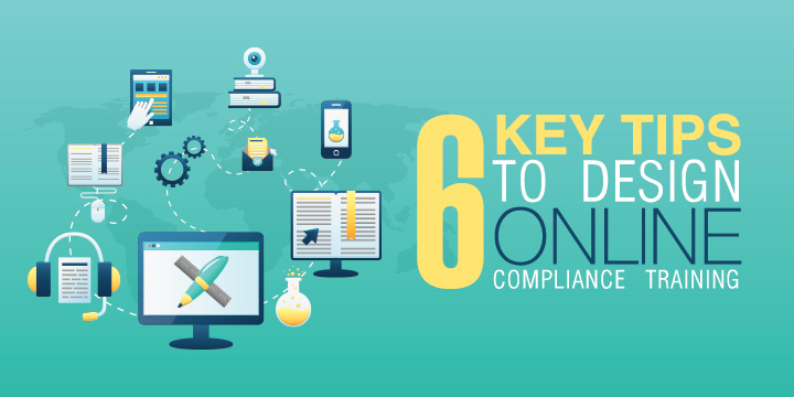 6-Key-Tips-to-Design-Online-Compliance-Training