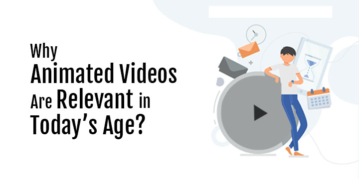 Why-Animated-Videos-Are-Relevant-in-Today's-Age
