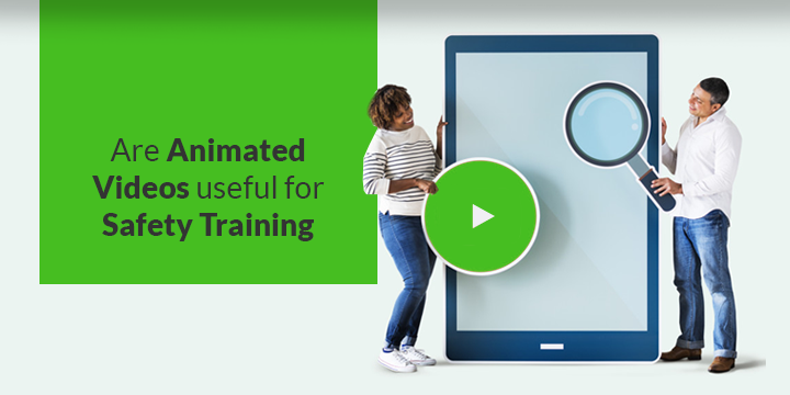 Are Animated Videos useful for Safety Training?
