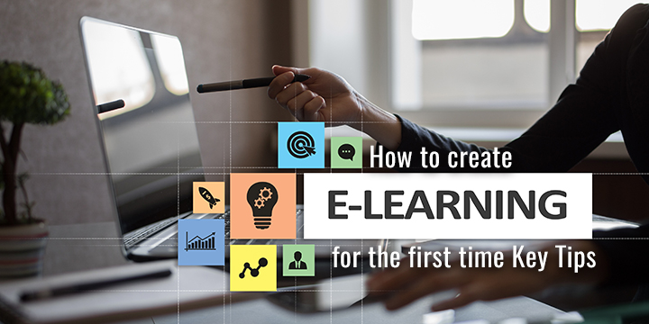 How_to_create_eLearning_for_the_first_time_Key_Tips